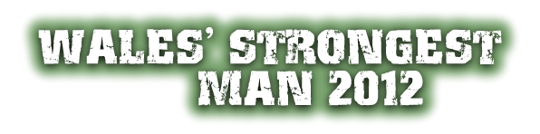 Celtic Carnage presents Wales' Strongest Man 2012